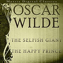The Selfish Giant and The Happy Prince