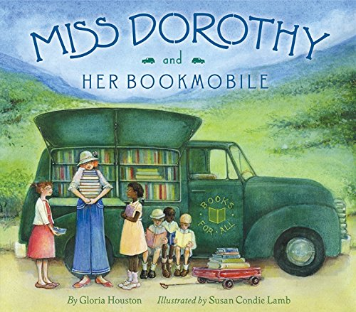 Miss Dorothy and Her Bookmobile: Houston, Gloria, Lamb, Susan ...