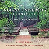 img - for Indiana University Bloomington: America's Legacy Campus (Well House Books) book / textbook / text book