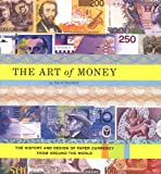 img - for The Art of Money: The History and Design of Paper Currency from Around the World book / textbook / text book