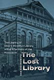 img - for The Lost Library: The Legacy of Vilna's Strashun Library in the Aftermath of the Holocaust (The Tauber Institute Series for the Study of European Jewry) book / textbook / text book