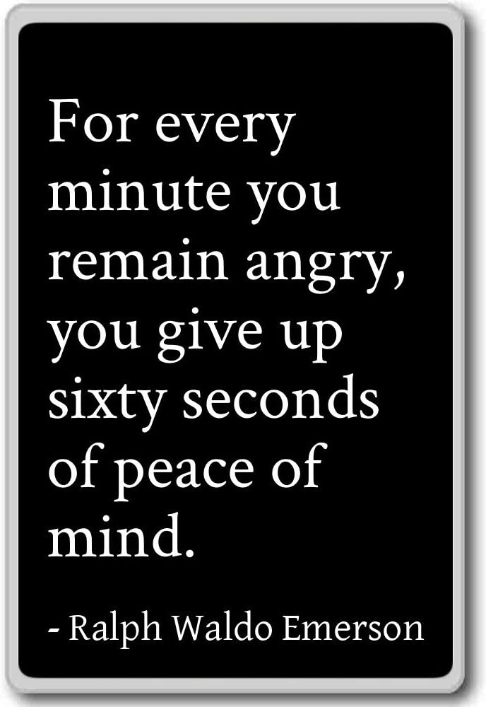 For every minute you remain angry, you ... - Ralph Waldo Emerson - quotes fridge magnet, Black