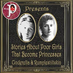 Mrs. P Presents: Stories about Poor Girls Who Become Princesses