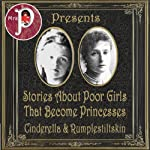 Mrs. P Presents: Stories about Poor Girls Who Become Princesses | Charles Perrault,Grimm Brothers