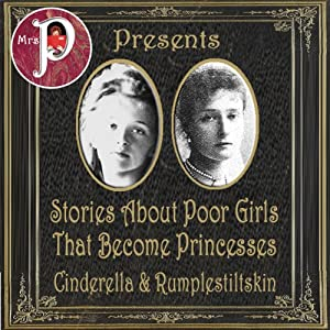 Mrs. P Presents: Stories about Poor Girls Who Become Princesses Audiobook