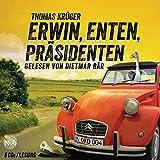 Erwin, Enten, Präsidenten: Schall&Wahn (Erwin Düsedieker, Band 4)
