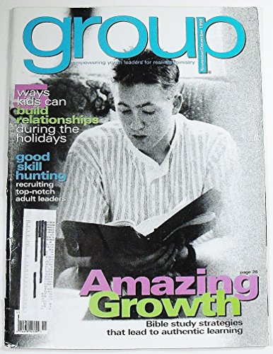 Group: Empowering Youth Leaders for Real-Life Ministry, Volume 25 Number 1, November/December 1998