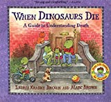 When Dinosaurs Die: A Guide to Understanding