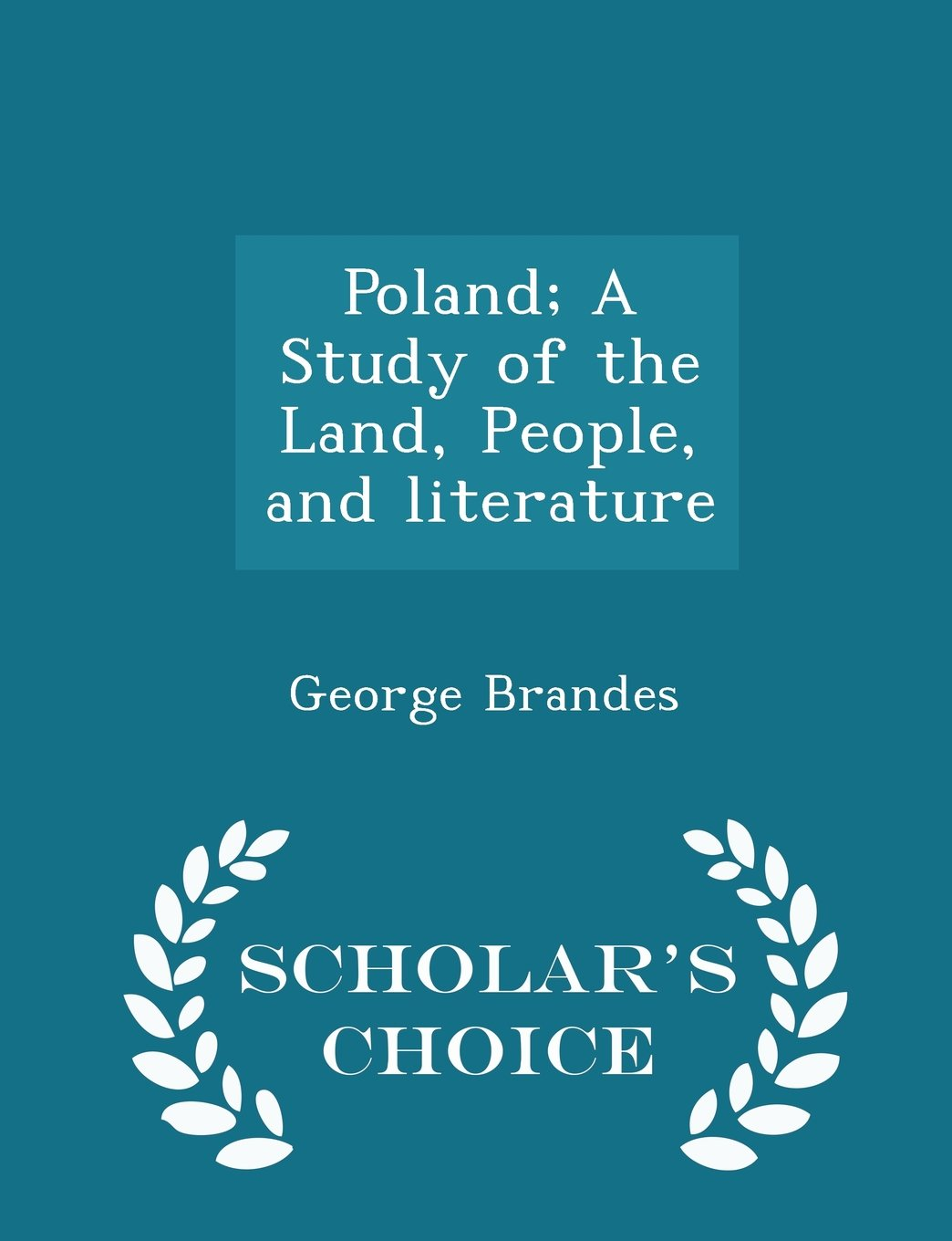 Read Online Poland; A Study of the Land, People, and literature - Scholar's Choice Edition pdf