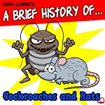 A Brief History of Cockroaches and Rats: A Digsuting Adult Guide | Steve Campen