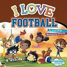 I Love Football (DreamKidz Adventures)