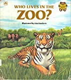 Who Lives in the Zoo?, Lisa Bonforte, 0307119580
