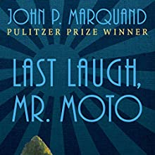Last Laugh, Mr. Moto Audiobook by John P. Marquand Narrated by Paul Christy