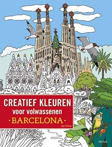 Creatief kleuren voor volwassenen - Barcelona (Dutch Edition)
