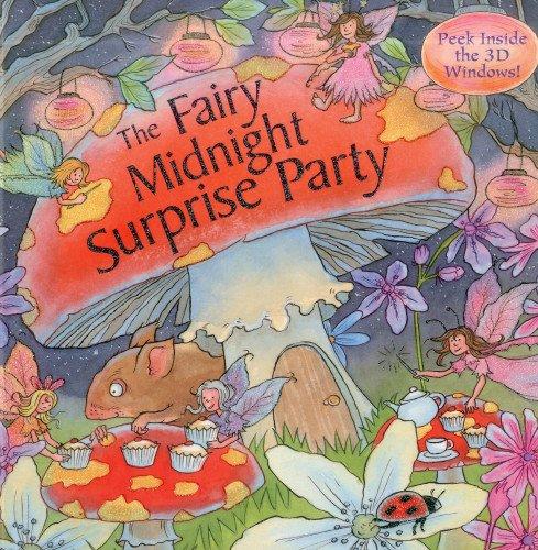 Read Online Fairy Midnight Surprise Party: Peek inside the 3D windows! (Peek Inside the 3d Windows Popup Books) ePub fb2 book