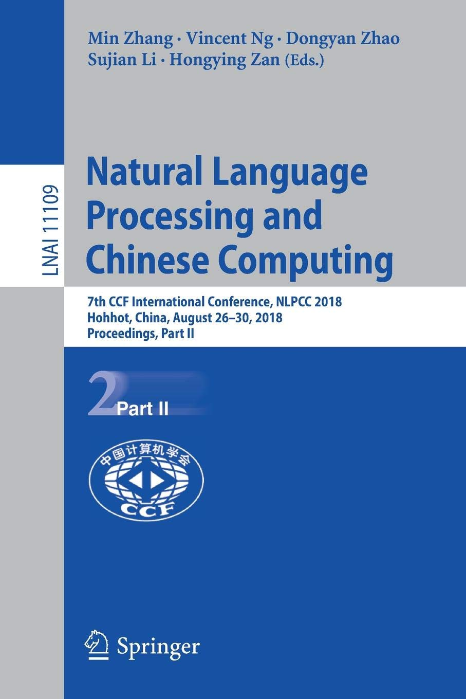 Download Natural Language Processing and Chinese Computing: 7th CCF International Conference, NLPCC 2018, Hohhot, China, August 26–30, 2018, Proceedings, Part II (Lecture Notes in Computer Science) pdf epub