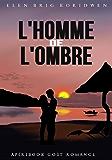L'homme de l'ombre: Apéribook goût Romance/Comédie (French Edition)