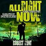 All Right Now: A Short Zombie Story | Robert Kent