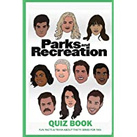 Parks and Recreation Quiz Book: Fun Facts & Trivia About the TV Series for Fan: Parks And Recreation Trivia