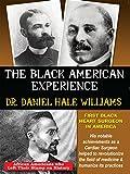 Dr. Daniel Hale Williams - The First Black Heart Surgeon In America