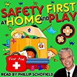 Safety First at Home and Play | Tim Firth,Martha Ladly Hoffnung