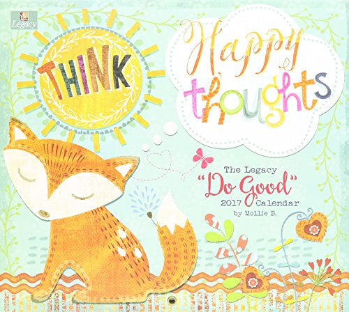 Legacy Publishing Group 2017 Wall Calendar, Do Good Think Happy Thoughts