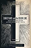 Christians and the Color Line: Race and Religion after Divided by Faith