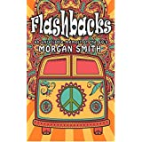 Flashbacks: (an unreliable memoir of the '60s)