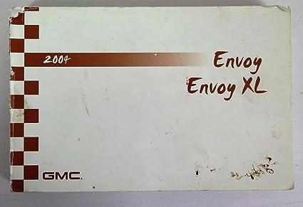 amazon com 2004 gmc envoy envoy xl owners manual guide book rh amazon com 2003 envoy xl manual 2004 envoy xl manual