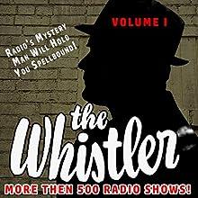 The Whistler - More than 500 Radio Shows!, Volume 1 Radio/TV Program Auteur(s) : J. Donald Wilson Narrateur(s) : Bill Forman