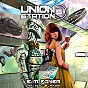 Carnival on Union Station: EarthCent Ambassador, Book 5 | E. M. Foner