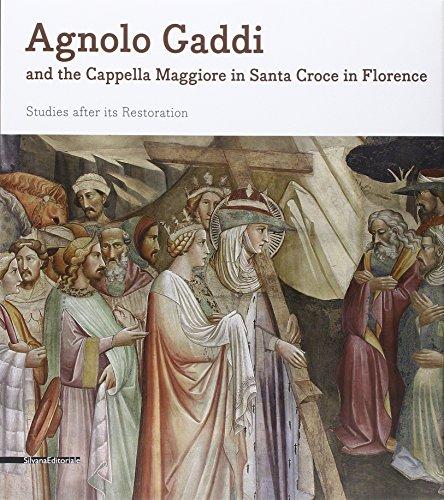 Agnolo Gaddi: And the Cappella Maggiorein Santa Croce in Florence