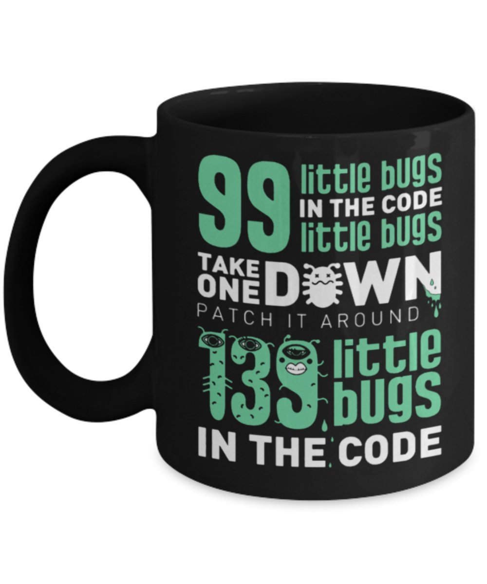 Patch it Around Take one Down Funny Software Engineer Startup Entrepreneur Gift 139 Little Bugs in My Code 99 Little Bugs in My Code 11 oz 15 o