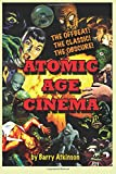 Atomic Age Cinema: The Offbeat, the Classic and the Obscure