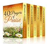 Prayers That Will Change Your Life Increase Your Faith and Build a Habit of Praise