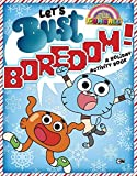 Let's Bust Boredom!: A Holiday Activity Book (The Amazing World of Gumball) by Jake Black (2015-10-20)