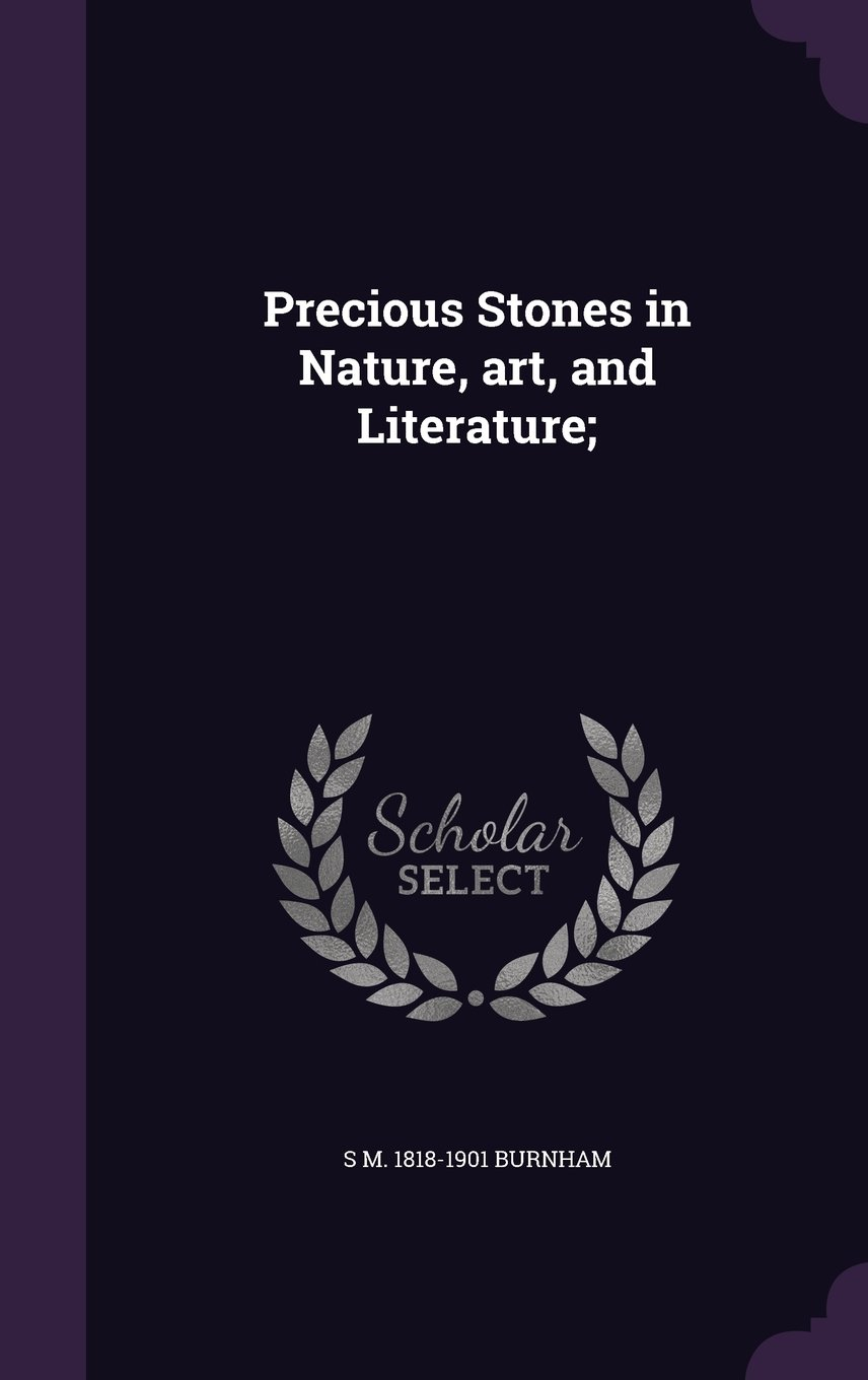 Read Online Precious Stones in Nature, art, and Literature; PDF