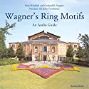 Wagner's Ring Motifs Audiobook by Sven Friedrich, Gerhard K. Englert Narrated by Sir John Tomlinson