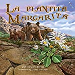 La plantita Margarita [Daisy Seedling] | Marianne Berkes