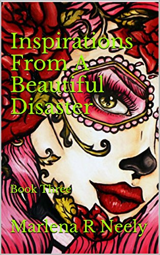 Inspirations From A Beautiful Disaster: Book Three