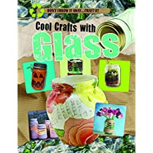 Cool Crafts With Glass (Don't Throw It Away...Craft It!)