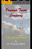 Panamá Trade Company: A Max Springer Novel