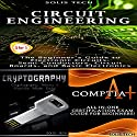Circuit Engineering + Cryptography + CompTIA A+ Audiobook by  Solis Tech Narrated by Millian Quinteros