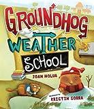 Groundhog Weather School, Joan Holub, 0399246592