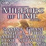 Mirrors of Time Series | Samna Ghani,Angela Ford,Amber Daulton,Lexie Stewart,Alison Jean Ash