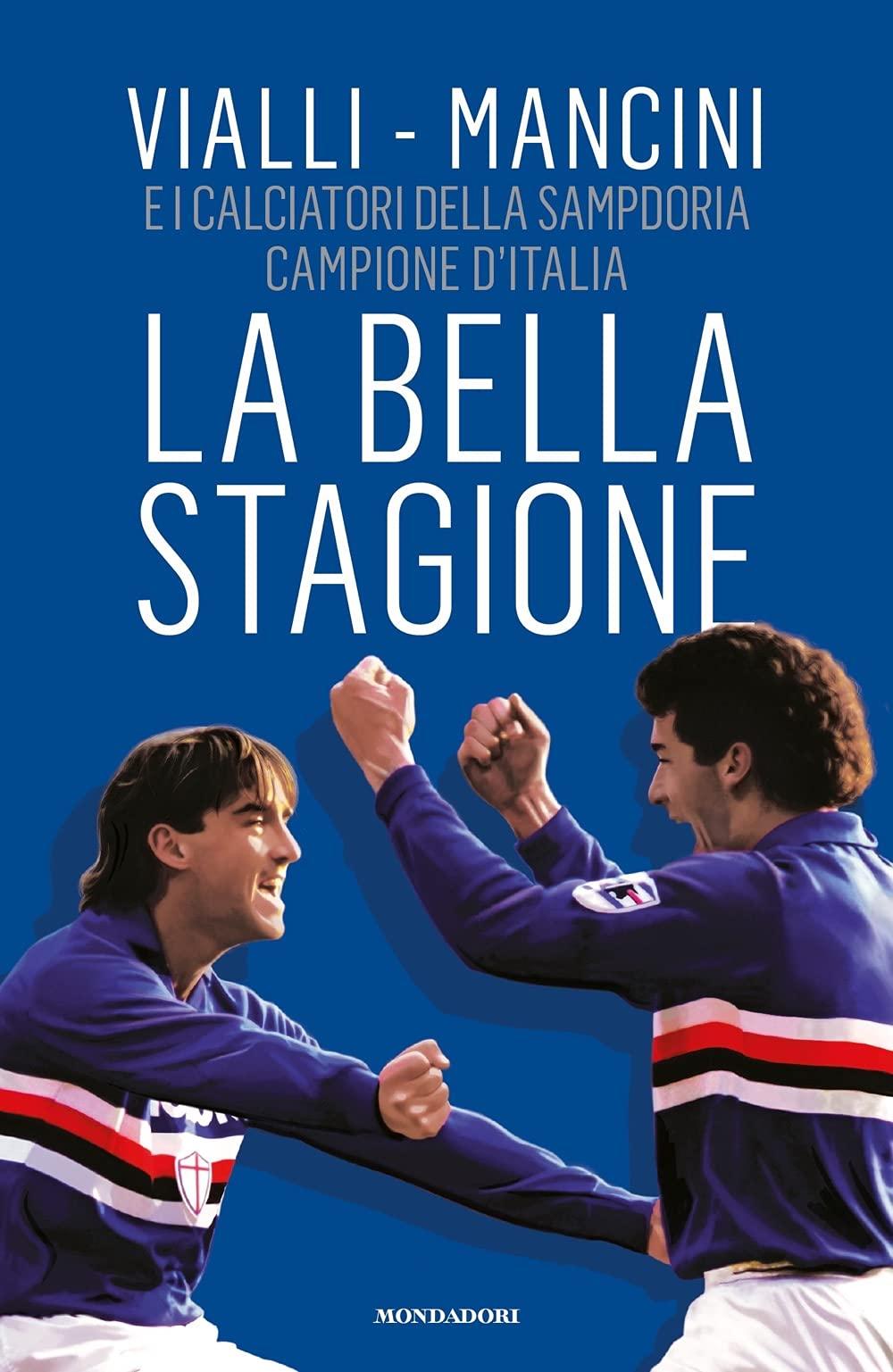 Amazon.it: La bella stagione - Vialli, Gianluca, Mancini, Roberto, Baccalario, Domenico, Prosperi, Massimo - Libri