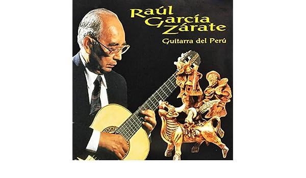 Guitarra del Perú de Raúl García Zárate en Amazon Music - Amazon.es