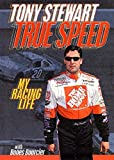 img - for True Speed: My Racing Life by Tony Stewart (2002-04-01) book / textbook / text book