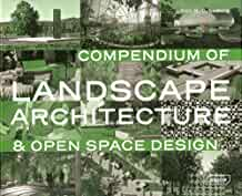 Compendium of landscape architecture & open space design /
