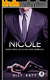 NICOLE: Regras Foram Feitas Para Serem Quebradas. (Trilogia Livro 1)